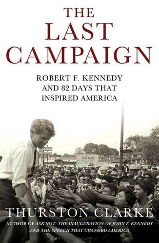 RFK The Last Campaign